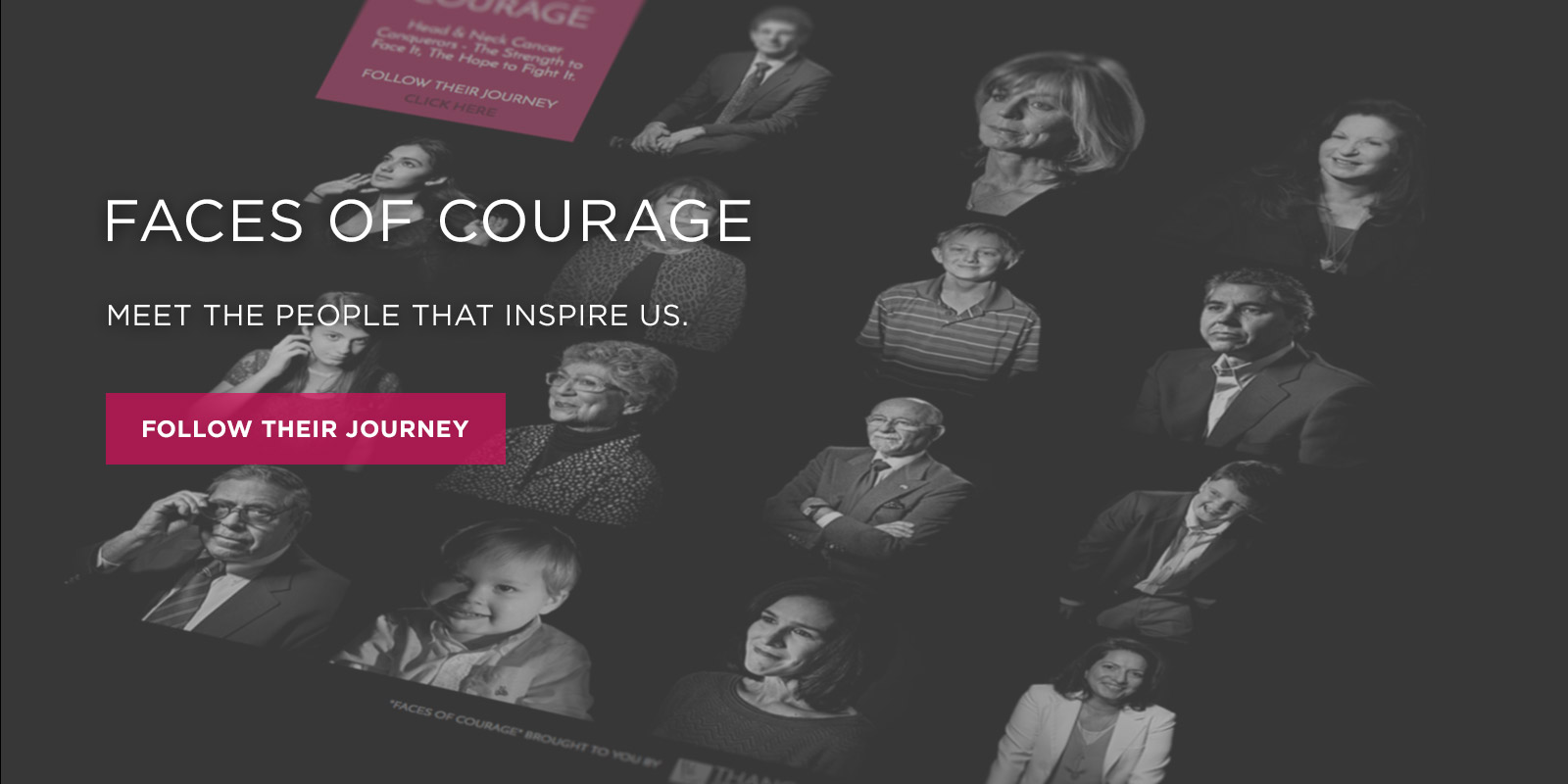Faces of Courage - Meet the people who inspire us. Follow their journey.