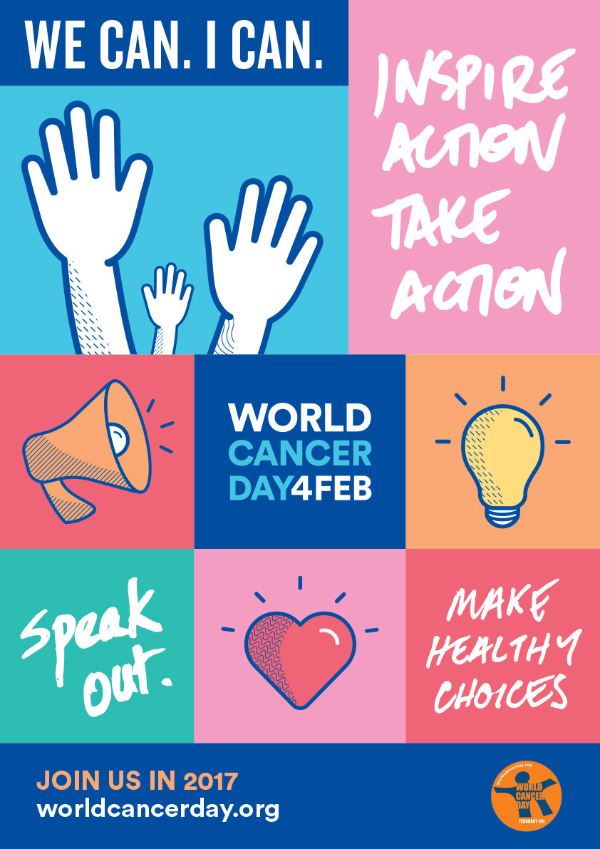 World Cancer Day Poster - We Can. I Can. Inspire Action Take Action - Make Healthy Choices - Speak Out - Join Us in 2017 - worldcancerday.org